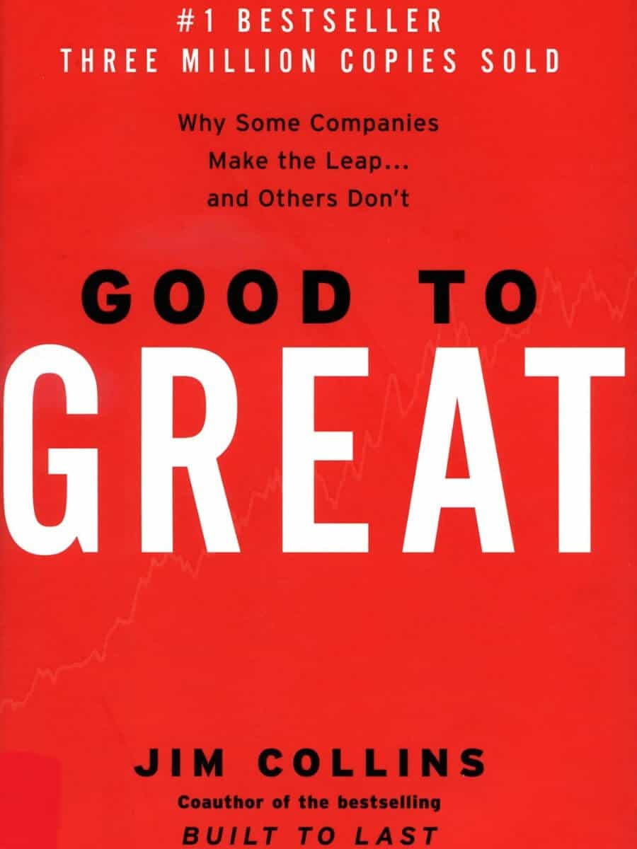 Good to Great by Jim Collins.